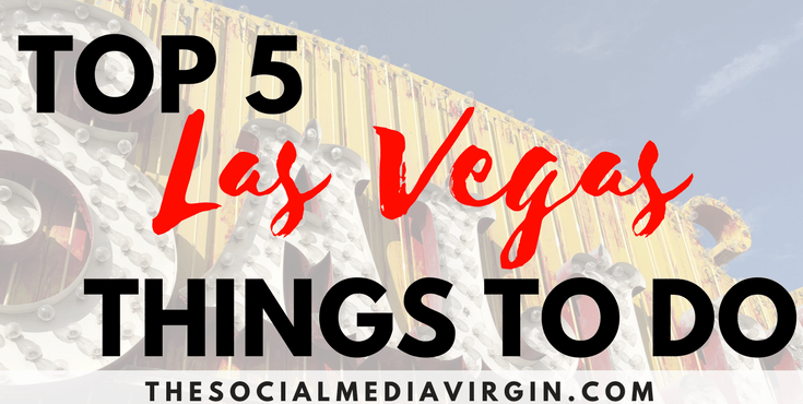 Top 5 things to do in Las Vegas | Head to The Strip for the best adventures in Sin City | Travel Guide & Travel Tips | The Social Media Virgin - Mature Luxury Lifestyle Blog