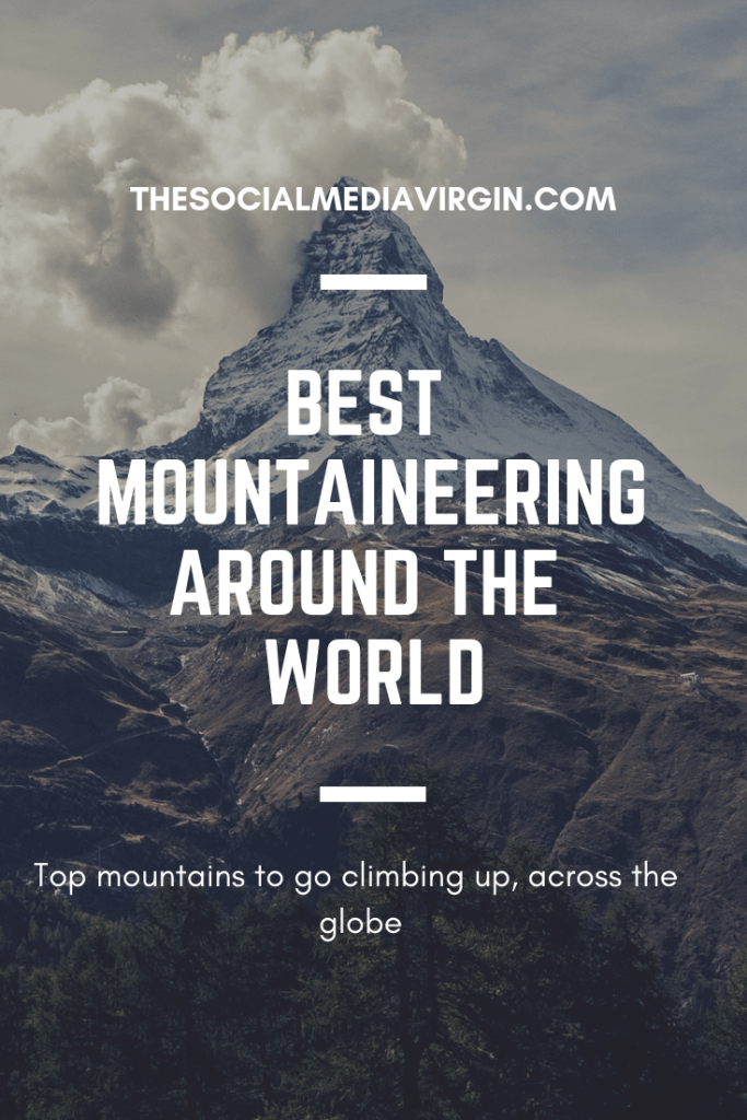 Guide to the best mountaineering around the world | Travel Guide | The Social Media Virgin