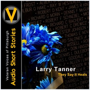 Larry Tanner: They Say It Heals