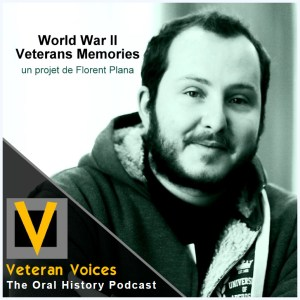 Episode 35 | Florent Plana | World War II Veterans Memories