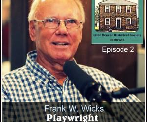 LBHS Podcast (Ep02) – Frank W. Wicks