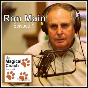 Ron Main | Welcome to The Magical Coach Podcast