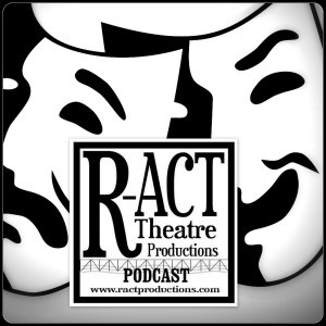 R-ACT THEATRE PRODUCTIONS PODCAST