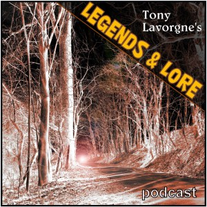 Tony Lavorgne's Legends & Lore Podcast