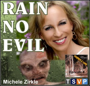 Episode 08: Michele Zirkle | Rain No Evil