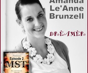 MST Podcast (Ep02): Amanda Le'Anne Brunzell