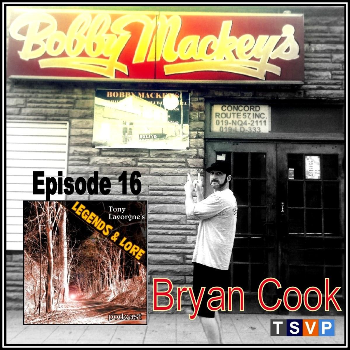 Tony Lavorgne's Legends & Lore Podcast (Ep16): Bryan Cook