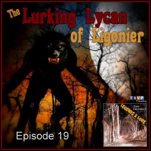 Episode 19: The Lurking Lycan of Ligonier