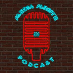 MEDIA MINUTE PODCAST