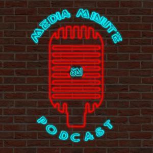 Media Minute Podcast