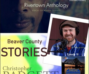 BCH Podcast (Ep16): Christopher Padgett | Beaver County Stories