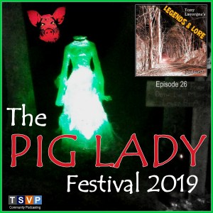 Episode 26: Pig Lady Festival 2019
