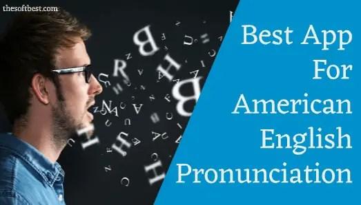 Best App for American English Pronunciation