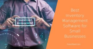 Best Inventory Management Software for Small Businesses