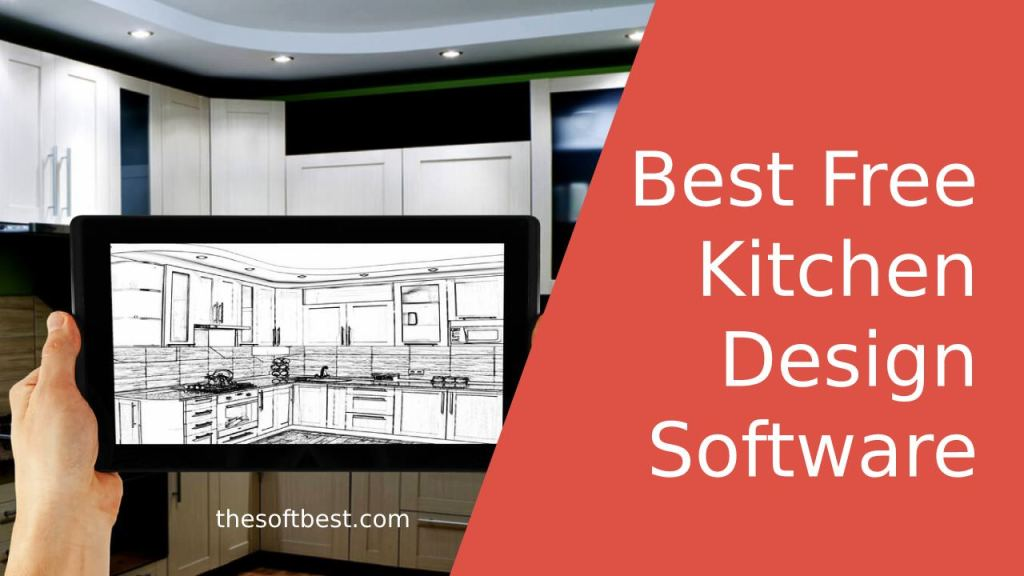 Best Free Kitchen Design Software Of 2020 Online Offline