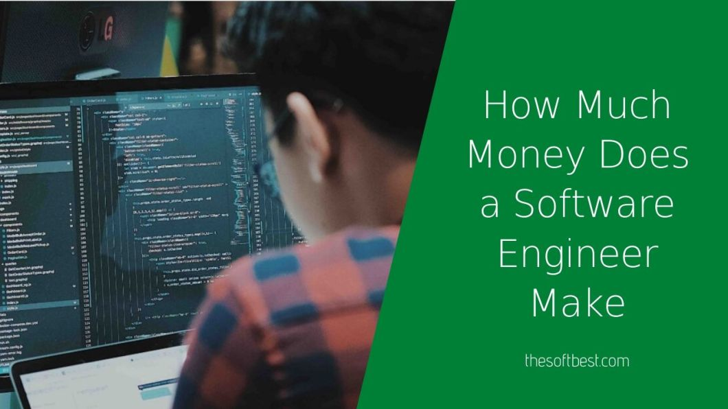 How Much Money Does a Software Engineer Make
