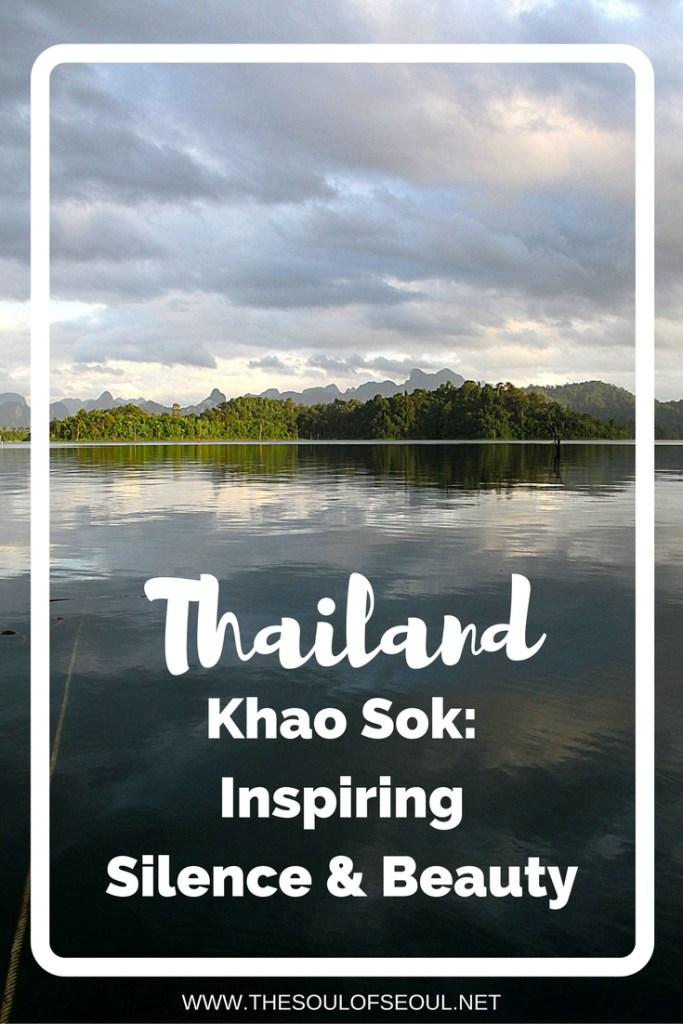 Inspiring Silence & Beauty, Khao Sok National Park, Thailand