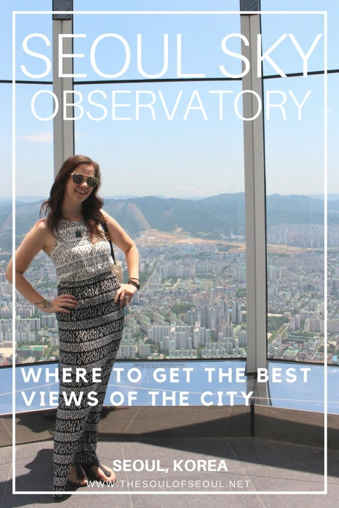Seoul Sky Observatory, Seoul, Korea: The Seoul Sky Observatory provides MUST SEE views of Seoul, Korea from the fifth tallest building in the world. From impressive design to transparent glass floors and an outdoor terrace, this cannot be missed when touring Seoul.
