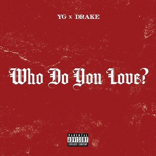 Yg Who Do You Love Remix