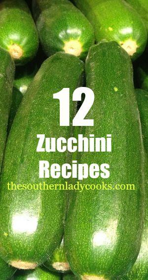 12 Zucchini Recipes