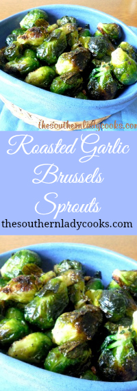 The Southern Lady Cooks Roasted Garlic Brussels Sprouts