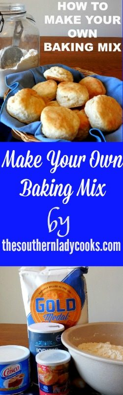 HOW TO MAKE YOUR OWN BAKING MIX - The Southern Lady Cooks