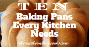 10 BAKING PANS EVERY KITCHEN NEEDS