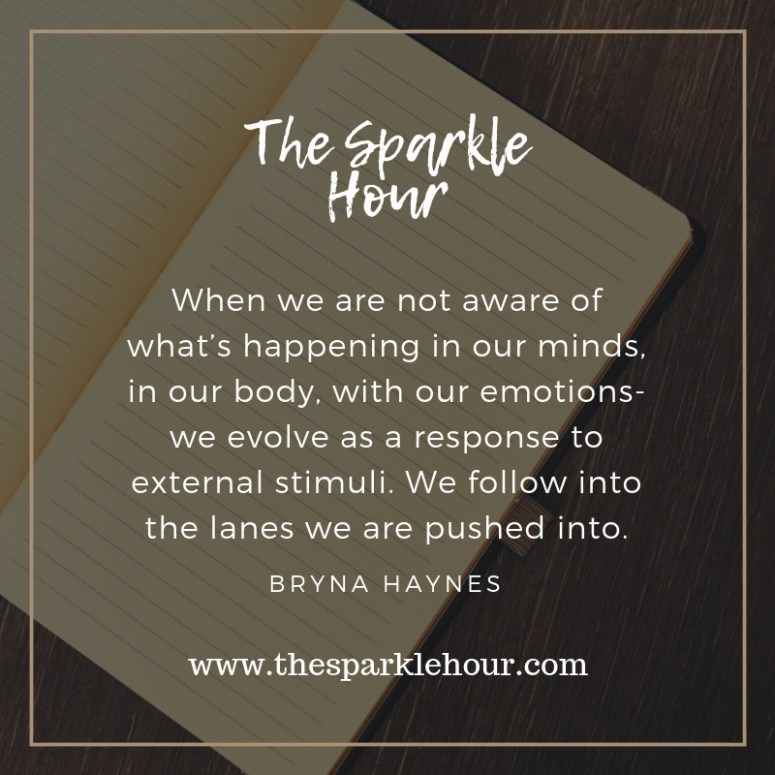 When we are not aware of what's happening we evolve as a response to external stimuli. We follow into the lanes we are pushed into.