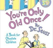 Dr. Seuss You're Only Old Once! Book $10.16 (Regular $17.99)