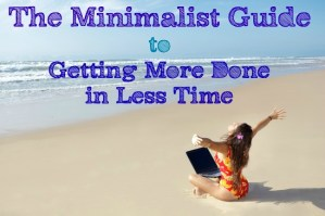 Being More Productive – a Minimalist Guide
