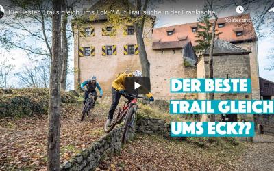 Vlog: Die besten Trails gleich ums Eck? Auf Trailsuche in der fränkischen Schweiz.