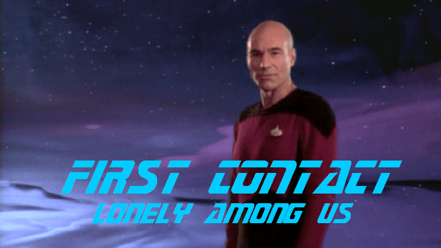First Contact Lonely Among Us