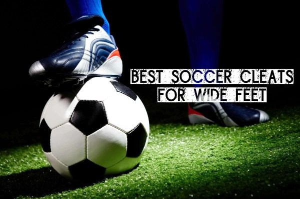 Best Soccer Cleats for Wide Feet