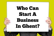 A picture of a lady holding a sign with the text Who Can Start A Business in Ghent