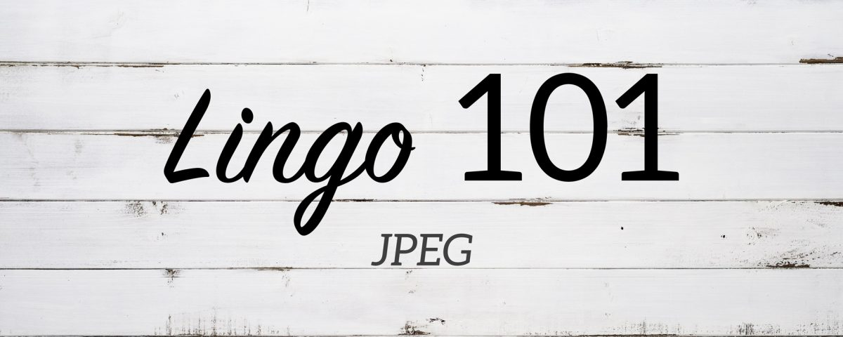 Lingo 101: JPEG » The Stackhouse