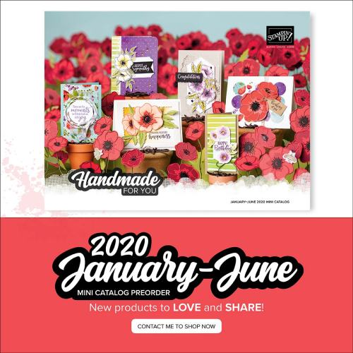The Stampin' Up! New Mini catalog will begin on January 3, 2020. See my blog here for details: