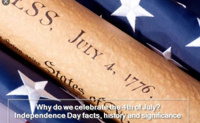 Why Do We Celebrate The 4th Of July Independence Day
