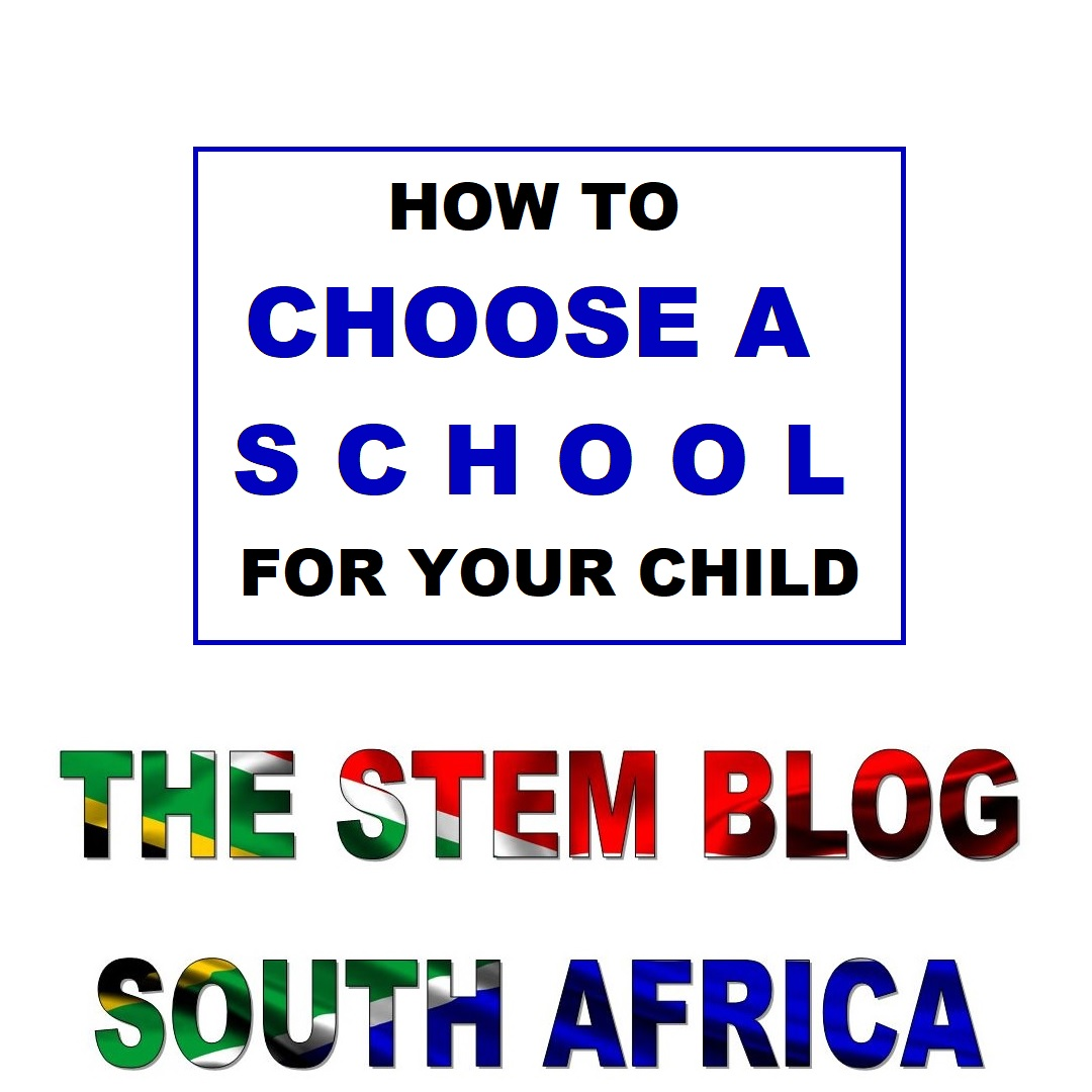 how to choose a school for your child - the stem blog South Africa