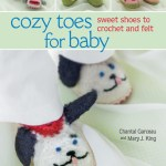 Cozy Toes For Baby – Sweet Shoes to Crochet and Felt