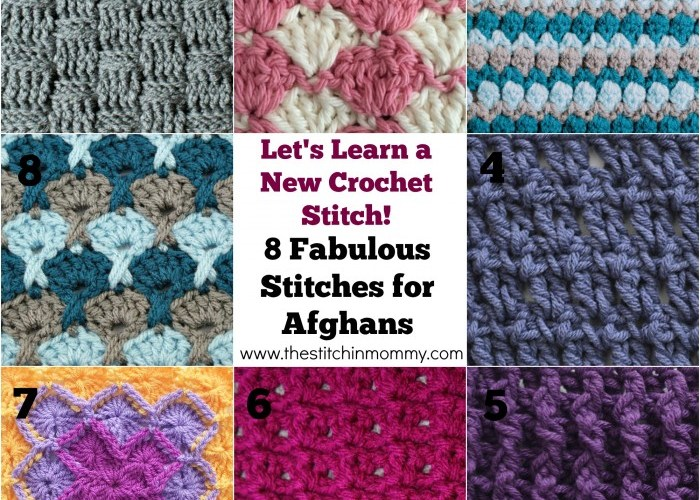 Let's Learn a New Crochet Stitch – 8 Fabulous Stitches for Afghans