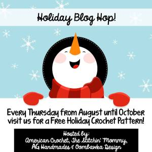 Holiday Blog Hop Hosted by American Crochet, The Stitchin' Mommy, AG Handmades, and Oombawka Design! | www.thestitchinmommy.com