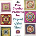21 Free Crochet Patterns for Gorgeous Afghan Blocks