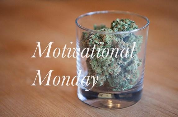 It's Motivational Monday Motherfuckers!