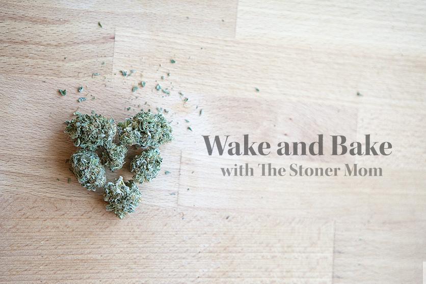 Wake and Bake: April 4 2015