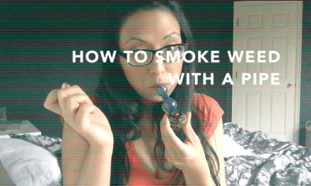 Stoner Basics: How To Smoke Weed With A Pipe