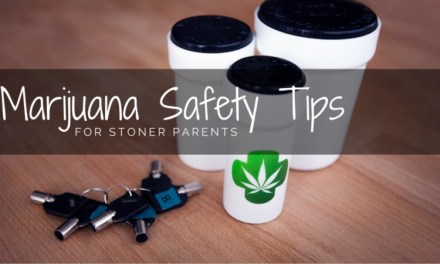 Marijuana Safety Tips for Stoner Parents