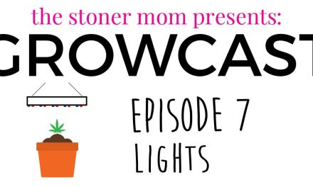 GrowCast Episode 7: Lights for Growing Cannabis
