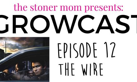 GrowCast Episode 12: The Wire