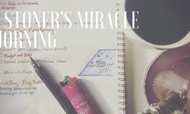 A Stoner Miracle Morning