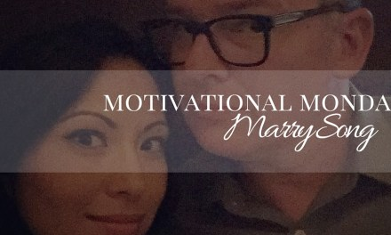 Motivational Monday: Marry Song